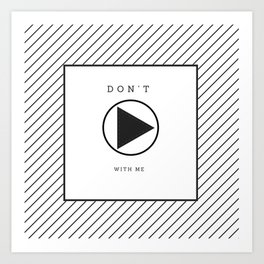 do not play with me Art Print