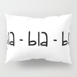 bla-bla-bla Pillow Sham