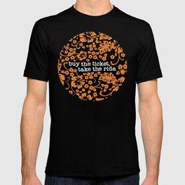 """buy the ticket, take the ride."" - Hunter S. Thompson (Black) T-shirt"
