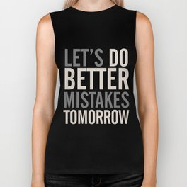 Let's do better mistakes tomorrow, improve yourself, typography illustration for fun, humor, smile, Biker Tank