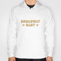 broadway Hoodies featuring Broadway Baby! by byebyesally