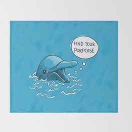 Find Your Porpoise Throw Blanket