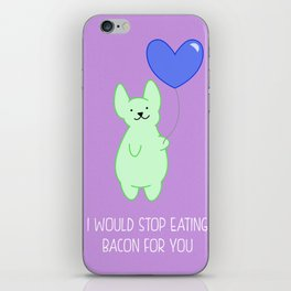 Stop bacon for you iPhone Skin