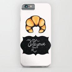 You Deserve It Slim Case iPhone 6s