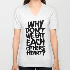 Why don't we eat each others heart? | Light Unisex V-Neck