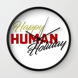 Happy human holiday Wall Clock