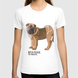 Bitch Please.  I'm Fabulous.  Shar Pei T-shirt