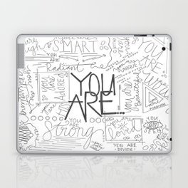 You Are Laptop & iPad Skin