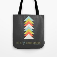 Life is the glorious adventure Tote Bag
