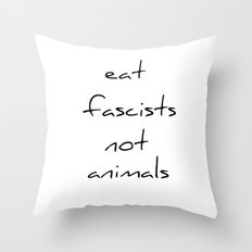 eat fascists not animals Throw Pillow