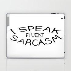 I speak fluent sarcasm Laptop & iPad Skin