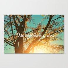 Shine Bright Like the Sunshine Canvas Print