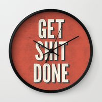 get shit done Wall Clocks featuring Get Shit Done by Bill Pyle