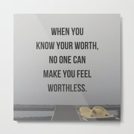 Know Your Worth Quote Metal Print