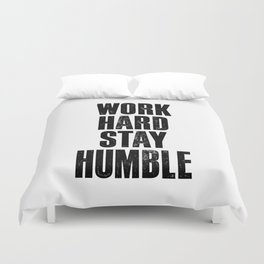 Work Hard Stay Humble Black and White Letterpress Poster Office Decor Tee Shirt Duvet Cover