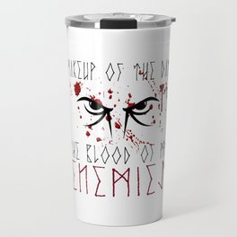 Makeup of the day: The blood of my enemies | Viking design Travel Mug