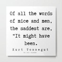 9 | Kurt Vonnegut Quotes | 191006 Metal Print