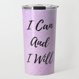 I can and I will Travel Mug