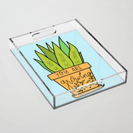 You Are Growing Acrylic Tray