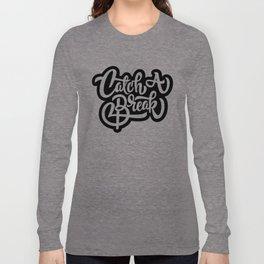 Catch A Break Long Sleeve T-shirt