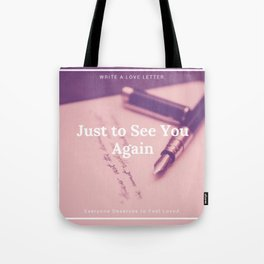 Just to See You Again (3) Tote Bag