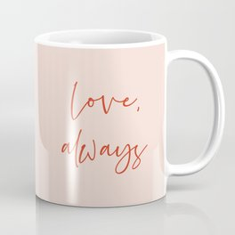 Love, always pink Coffee Mug