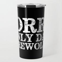 Sorry, I only date werewolves! (Inverted) Travel Mug