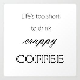 """Crappy Coffee"" Art Print"