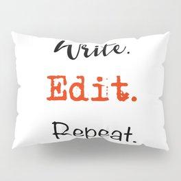 Write. Edit. Repeat. Pillow Sham