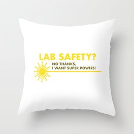 Funny Lab Safety I Want Super Powers Throw Pillow