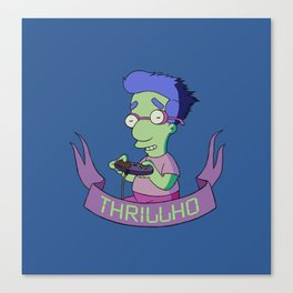 Welcome Thrillho Canvas Print