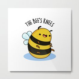The Bee's Knees Cute Bee Pun Metal Print
