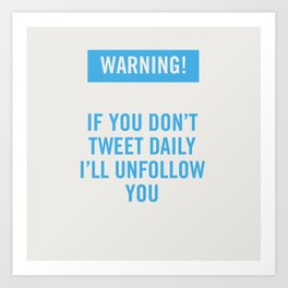 Warning! Twitter. Art Print