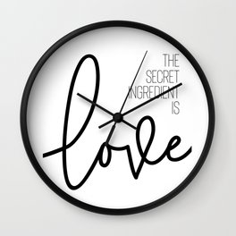 The secret ingredient is love Wall Clock