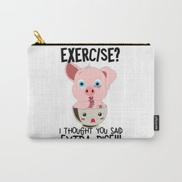 Exercise? I Though Said Extra Rice Pig Sarcasm Carry-All Pouch