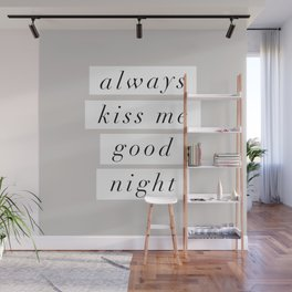 Always Kiss Me Goodnight black and white Wall Mural