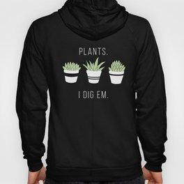 Plants - I Dig Em. Hoody