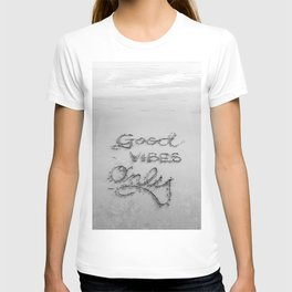 Good Vibes Only (Black and White) T-shirt