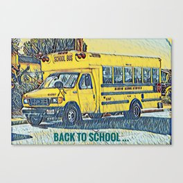 Back to School - The Yellow School Bus Canvas Print