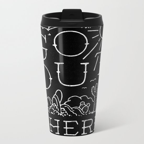 GO OUT THERE (BW) Metal Travel Mug
