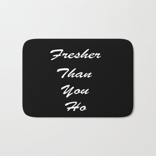 Fresher Than You Bath Mat