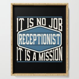 Receptionist  - It Is No Job, It Is A Mission Serving Tray