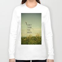 text Long Sleeve T-shirts featuring Travel Like A Bird Without a Care by Olivia Joy StClaire