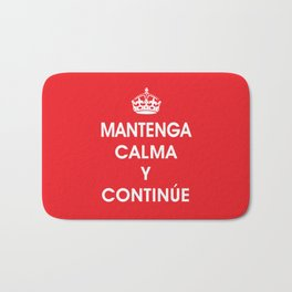 Mantenga Calma Y Continue - Keep Calm and Carry on (SPANISH) Bath Mat