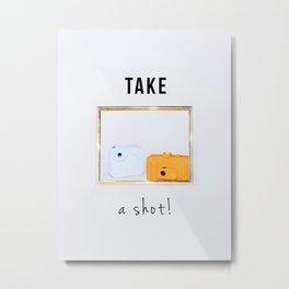 TAKE A SHOT! 1 (with text) Metal Print
