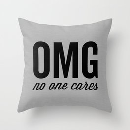 No One Cares Funny Quote Throw Pillow