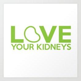 Love Your Kidneys Art Print