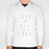 all you need is love Hoodies featuring Love Is All You Need by Galaxy Eyes