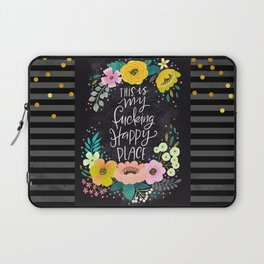 Swearapy Chic: This is my Fucking Happy Place Laptop Sleeve