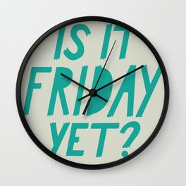 Is it Friday Yet? Wall Clock